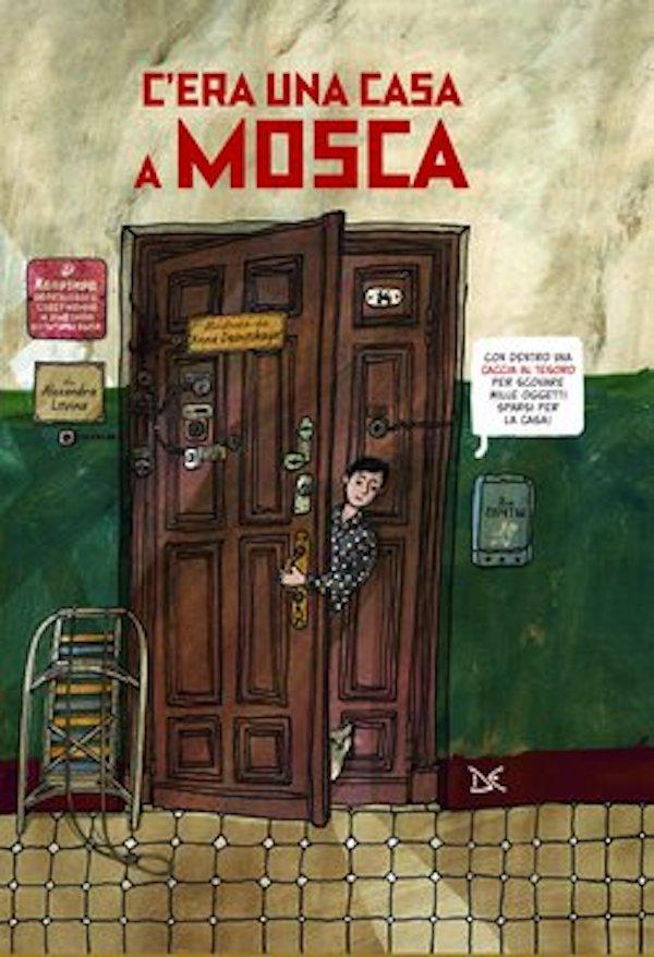 C'era una casa a Mosca. I bambini e le loro case. libri per sentirti a casa con loro.
